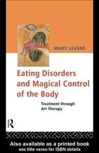 Ebook in inglese Eating Disorders and Magical Control of the Body Levens, Mary