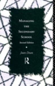 Ebook in inglese Managing the Secondary School Dean, Joan , Dean, Mrs Joan