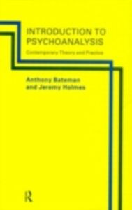 Ebook in inglese Introduction to Psychoanalysis Bateman, Anthony , Holmes, Jeremy