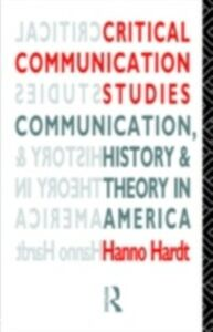 Ebook in inglese Critical Communication Studies Hardt, Hanno
