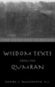 Foto Cover di Wisdom Texts from Qumran, Ebook inglese di Daniel Harrington S. J., edito da Taylor and Francis