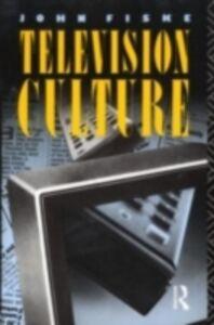 Ebook in inglese Television Culture FISKE, JOHN