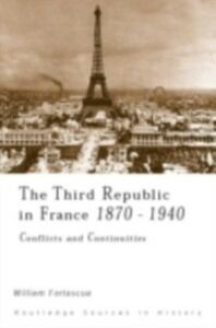 Foto Cover di Third Republic in France 1870-1940, Ebook inglese di William Fortescue, edito da Taylor and Francis