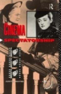 Foto Cover di Cinema and Spectatorship, Ebook inglese di Judith Mayne, edito da Taylor and Francis