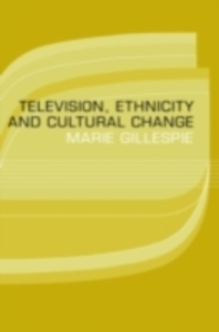 Ebook in inglese Television, Ethnicity and Cultural Change Gillespie, Marie