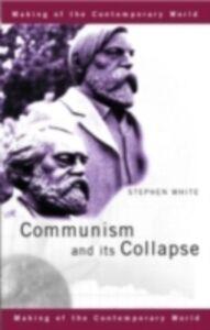 Foto Cover di Communism and its Collapse, Ebook inglese di Stephen White, edito da Taylor and Francis