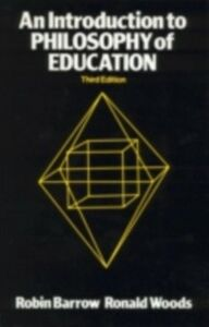 Ebook in inglese Introduction to Philosophy of Education Barrow, Robin , Woods, Ronald