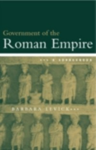 Ebook in inglese Government of the Roman Empire Levick, Barbara , Levick, Dr Barbara