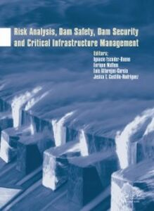 Ebook in inglese Risk Analysis, Dam Safety, Dam Security and Critical Infrastructure Management