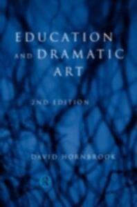 Foto Cover di Education and Dramatic Art, Ebook inglese di David Hornbrook, edito da Taylor and Francis