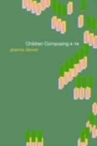 Ebook in inglese Children Composing 4-14 Glover, Joanna