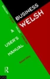 Business Welsh: A User's Manual