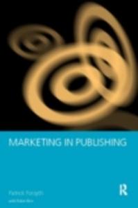 Ebook in inglese Marketing in Publishing Birn, Robin , Forsyth, Patrick