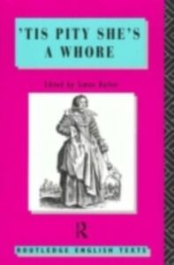Ebook in inglese 'Tis Pity She's A Whore Ford, John
