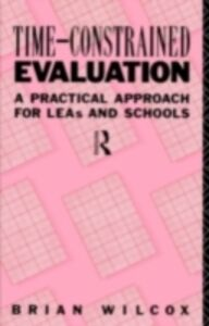 Foto Cover di Time-Constrained Evaluation, Ebook inglese di Brian Wilcox, edito da Taylor and Francis