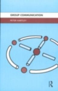 Foto Cover di Group Communication, Ebook inglese di Peter Hartley, edito da Taylor and Francis