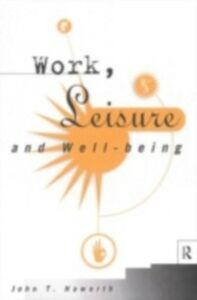 Ebook in inglese Work, Leisure and Well-Being Haworth, John T