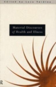 Foto Cover di Material Discourses of Health and Illness, Ebook inglese di  edito da Taylor and Francis