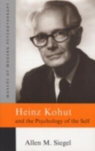 Ebook in inglese Heinz Kohut and the Psychology of the Self Siegel, Allen M.