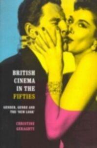 Foto Cover di British Cinema in the Fifties, Ebook inglese di Christine Geraghty, edito da Taylor and Francis