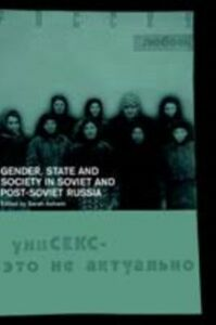Ebook in inglese Gender, State and Society in Soviet and Post-Soviet Russia