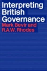 Foto Cover di Interpreting British Governance, Ebook inglese di Mark Bevir,Rod Rhodes, edito da Taylor and Francis