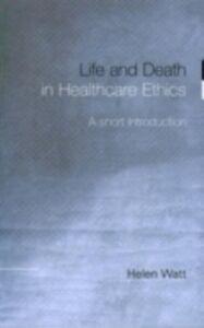Foto Cover di Life and Death in Healthcare Ethics, Ebook inglese di Helen Watt, edito da Taylor and Francis