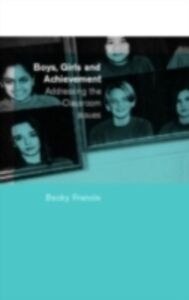 Ebook in inglese Boys, Girls and Achievement Francis, Becky