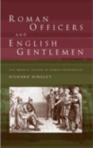 Foto Cover di Roman Officers and English Gentlemen, Ebook inglese di Richard Hingley, edito da Taylor and Francis