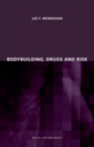 Ebook in inglese Bodybuilding, Drugs and Risk Monaghan, Lee
