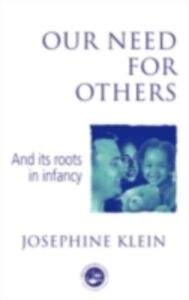 Foto Cover di Our Needs for Others and Its Roots in Infancy, Ebook inglese di Josephine Klein, edito da Taylor and Francis