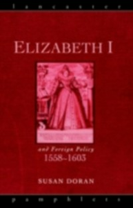 Ebook in inglese Elizabeth I and Foreign Policy, 1558-1603 Doran, Susan