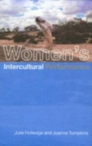 Foto Cover di Women's Intercultural Performance, Ebook inglese di Julie Holledge,Joanne Tompkins, edito da Taylor and Francis