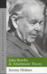 Ebook in inglese John Bowlby and Attachment Theory Holmes, Jeremy