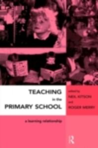 Foto Cover di Teaching in the Primary School, Ebook inglese di Neil Kitson,Roger Merry, edito da Taylor and Francis