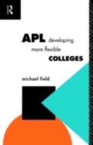 Foto Cover di APL: Developing more flexible colleges, Ebook inglese di Michael Field, edito da Taylor and Francis