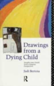 Ebook in inglese Drawings from a Dying Child Bertoia, Judi