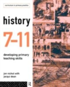 Foto Cover di History 7-11, Ebook inglese di Jacqui Dean,Jon Nichol, edito da Taylor and Francis