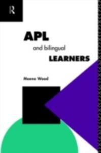 Ebook in inglese APL and the Bilingual Learner Wood, Meena
