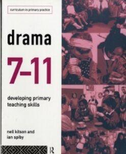 Ebook in inglese Drama 7-11 Kitson, Neil , Spiby, Ian