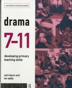 Ebook in inglese Drama 7-11 Kitson, Neil , Spiby, Ian