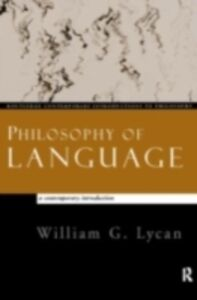 Foto Cover di Philosophy of Language, Ebook inglese di William G. Lycan, edito da Taylor and Francis
