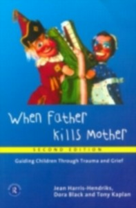 Ebook in inglese When Father Kills Mother Black, Dora , Harris-Hendriks, Jean , Kaplan, Tony