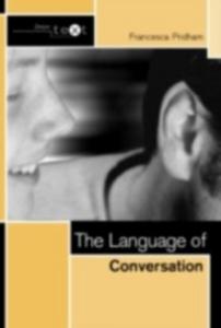Ebook in inglese Language of Conversation Pridham, Francesca
