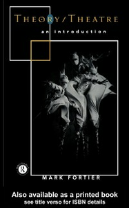 Ebook in inglese Theory/Theatre: An Introduction Fortier, Mark