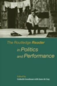 Ebook in inglese Routledge Reader in Politics and Performance
