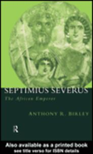 Ebook in inglese Septimius Severus Birley, Anthony R.