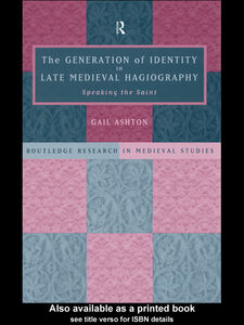 Ebook in inglese The Generation of Identity in Late Medieval Hagiography Ashton, Gail