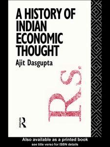 Foto Cover di A History of Indian Economic Thought, Ebook inglese di Ajit K. Dasgupta, edito da