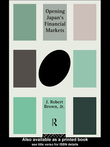 Foto Cover di Opening Japan's Financial Markets, Ebook inglese di J. Robert Brown Jr., edito da